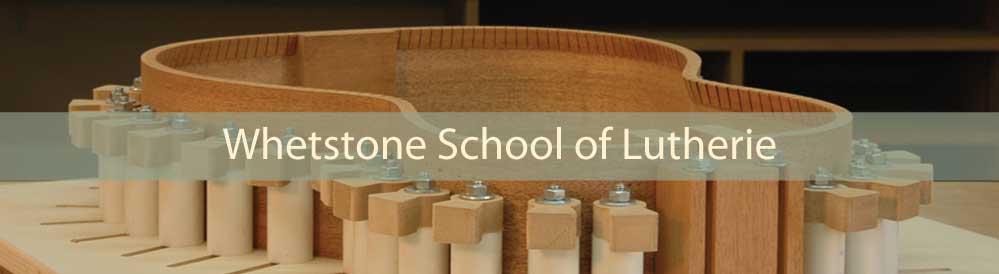 Whetstone School of Lutherie banner